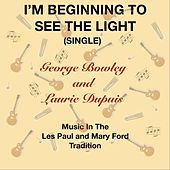 I'm Beginning to See the Light de George Bowley
