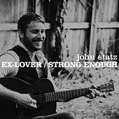 Ex-Lover / Strong Enough de John Statz