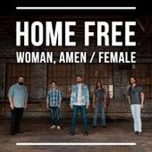 Woman, Amen / Female by Home Free
