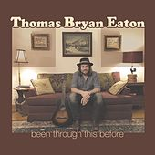Been Through This Before von Thomas Bryan Eaton