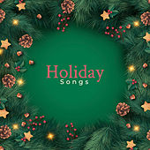 Holiday Songs – Christmas Instrumental Music for Yuletide Season by Classical Christmas Music and Holiday Songs