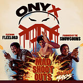 Mad Shoot Outs by Onyx