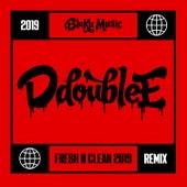 Fresh N Clean (Silence the Critics) [2019 Remix] di D Double E
