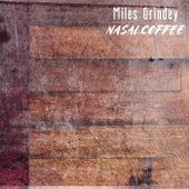 Nasal Coffee (feat. Liam Wakefield, Cam Lynn, David Martin, Reg Kent & Tim T) by Miles Grindey