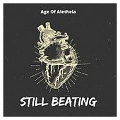 Still Beating by Age of Aletheia