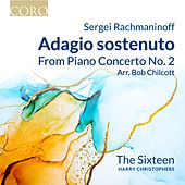 Piano Concerto No. 2, Op. 18: II. Adagio sostenuto (Arr. for Voices by Bob Chilcott) von The Sixteen