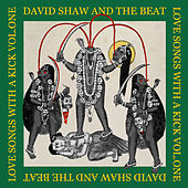 Love Songs With a Kick Vol. One de David Shaw and The Beat