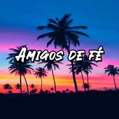 Amigos de Fé by Charles Chomaa