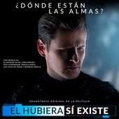 El Hubiera Si Existe (Soundtrack Original de la Película) von Various Artists