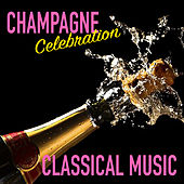 Champagne Celebration Classical Music de Various Artists