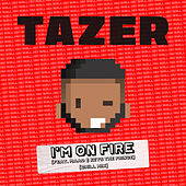 I'm On Fire (feat. MAAD & Keys the Prince) (Chill Mix) von Tazer