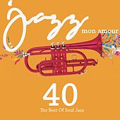Jazz mon amour (40 The Best Of Jazz Soul) de Various Artists