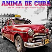 Anima de Cuba (The Best Selection Latin Music of the World) de Various Artists