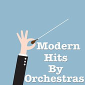 Modern Hits By Orchestras by Royal Philharmonic Orchestra
