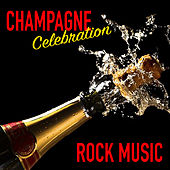 Champagne Celebration Rock Music by Various Artists