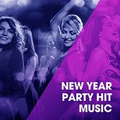 New Year Party Hit Music by Ultimate Dance Hits, Ultimate Party Jams, Fitness Workout Hits