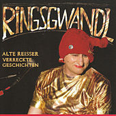Alte Reisser, Verreckte Geschichten by Georg Ringsgwandl