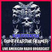 Don't Fear The Reaper (Live) by Blue Oyster Cult