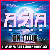 Asia On Tour (Live) by Asia