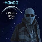 Gravity Radio 013 by Mondo