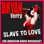 Slave To Love (Live) von Bryan Ferry