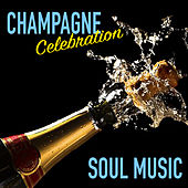 Champagne Celebration Soul Music by Various Artists