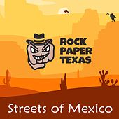 Streets of Mexico by Rock Paper Texas