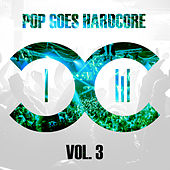 Pop Goes Hardcore - Volume 3 di Dccm
