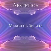 Merciful Spirits by Aestetica
