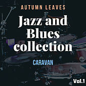 Jazz and Blues collection, Vol.1: Autumn Leaves, Caravan de Artisti Vari