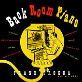 Back Room Piano de Frank Froeba