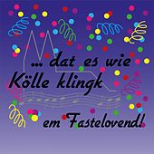 Dat es wie Kölle klingk em Fastelovend! by Various Artists