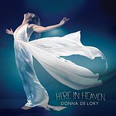 Here in Heaven by Donna De Lory