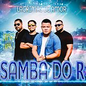 Lágrimas de Amor de Samba do R