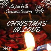 Le più belle canzoni d'amore, Vol. 3  Christmas in Love by Artisti Vari