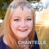 Hierdie Is Die Dag ..! de Chantelle Du Preez