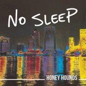 No Sleep de Honey Hounds