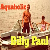 Aquaholic by Billy Paul