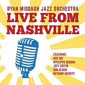 Ryan Middagh Jazz Orchestra Live from Nashville de Ryan Middagh Jazz Orchestra