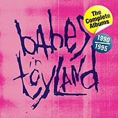 The Complete Albums 1990-1995 by Babes In Toyland