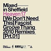 (We Don't Need This) Fascist Groove Thang (2010 Remixes Part One) de Heaven 17