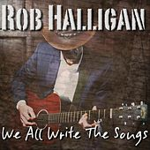 We All Write the Songs by Rob Halligan