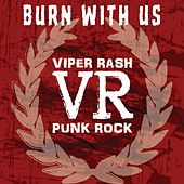 Burn with Us by Viper Rash