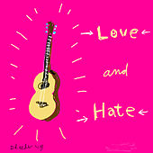 Love & Hate by Dan Reeder