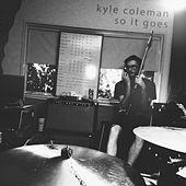 So It Goes de Kyle Coleman