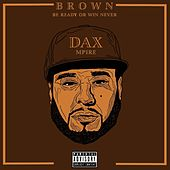 B.R.O.W.N. (Be Ready or Win Never) de Dax Mpire