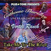 Take Me to the River (Live) de Cathouse Thursday