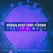 Urban Deep Tune Flavor, Chelsea Mood by Various Artists