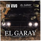 El Garay (Feat. Legion RG) [En Vivo] by Grupo Selectivo