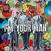 I'm Your Man by The Skullers